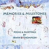 Memories and Milestones, Irwin E. Thompson, 1933631635