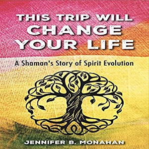 This Trip Will Change Your Life Audiobook