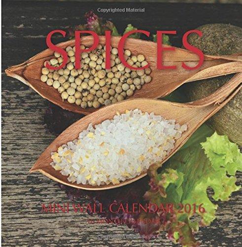 Download Spices Mini Wall Calendar 2016: 16 Month Calendar PDF