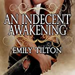 An Indecent Awakening | Emily Tilton