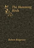 The Humming Birds, Robert Ridgeway, 5519008213
