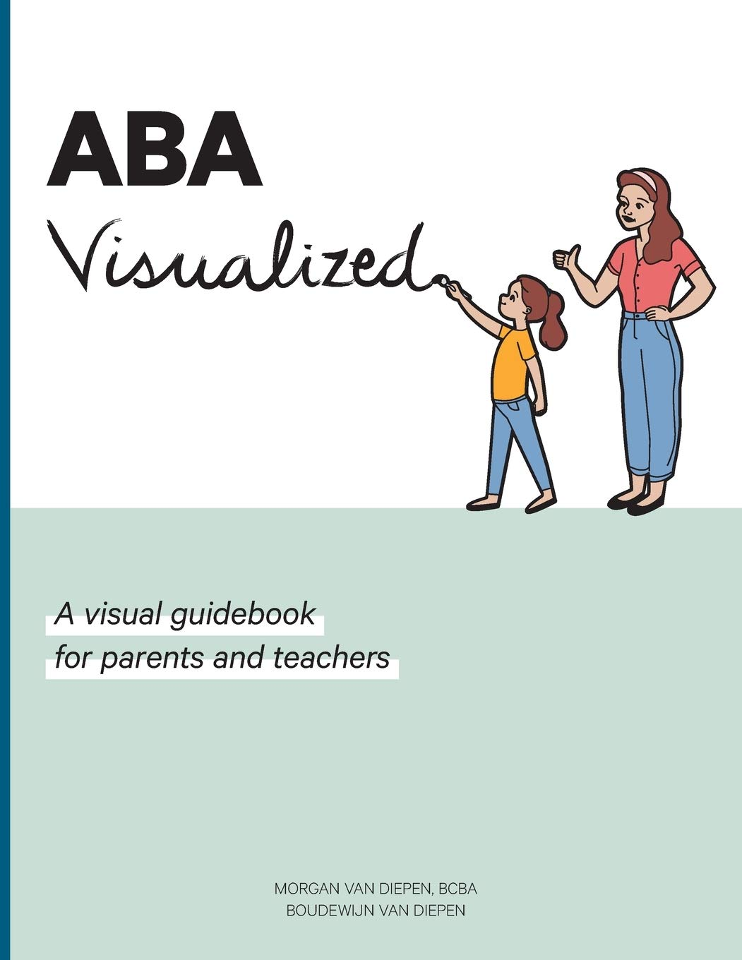 ABA Visualized: A visual guidebook for parents and teachers by Studio Van Diepen