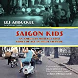 Saigon Kids: An American Military Brat Comes of Age in 1960s Vietnam