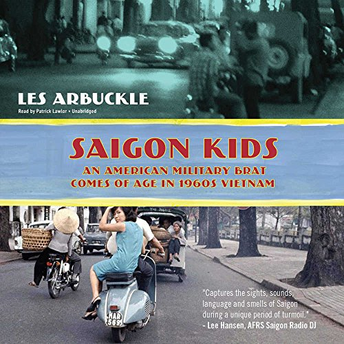 Saigon Kids: An American Military Brat Comes of Age in 1960s Vietnam by Blackstone Audio