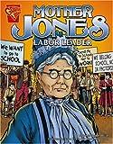 Mother Jones: Labor Leader (Graphic Biographies)