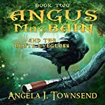 Angus MacBain and the Agate Eyeglass: Angus MacBain Series, Book 2 | Angela J. Townsend