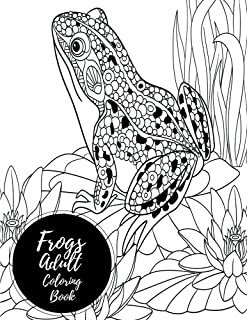 Frogs Adult Coloring Book Large Stress Relieving Relaxing For Grownups Men