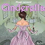 Cinderella: Magic Moment |  ci ci