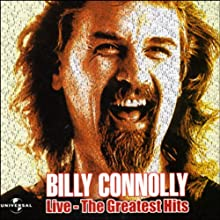Billy Connolly: Live - The Greatest Hits Performance by Billy Connolly Narrated by Billy Connolly