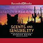 Scents and Sensibility: A Chet and Bernie Mystery | Spencer Quinn