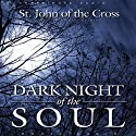 Dark Night of the Soul Audiobook by St. John of the Cross Narrated by Michael Kramer