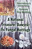 img - for A National Treasure: Dawyck: Its Fungal Heritage: Observations and Conservation book / textbook / text book
