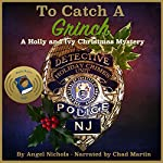 To Catch a Grinch: Holly & Ivy Mysteries, Book 1 | Angel Nichols