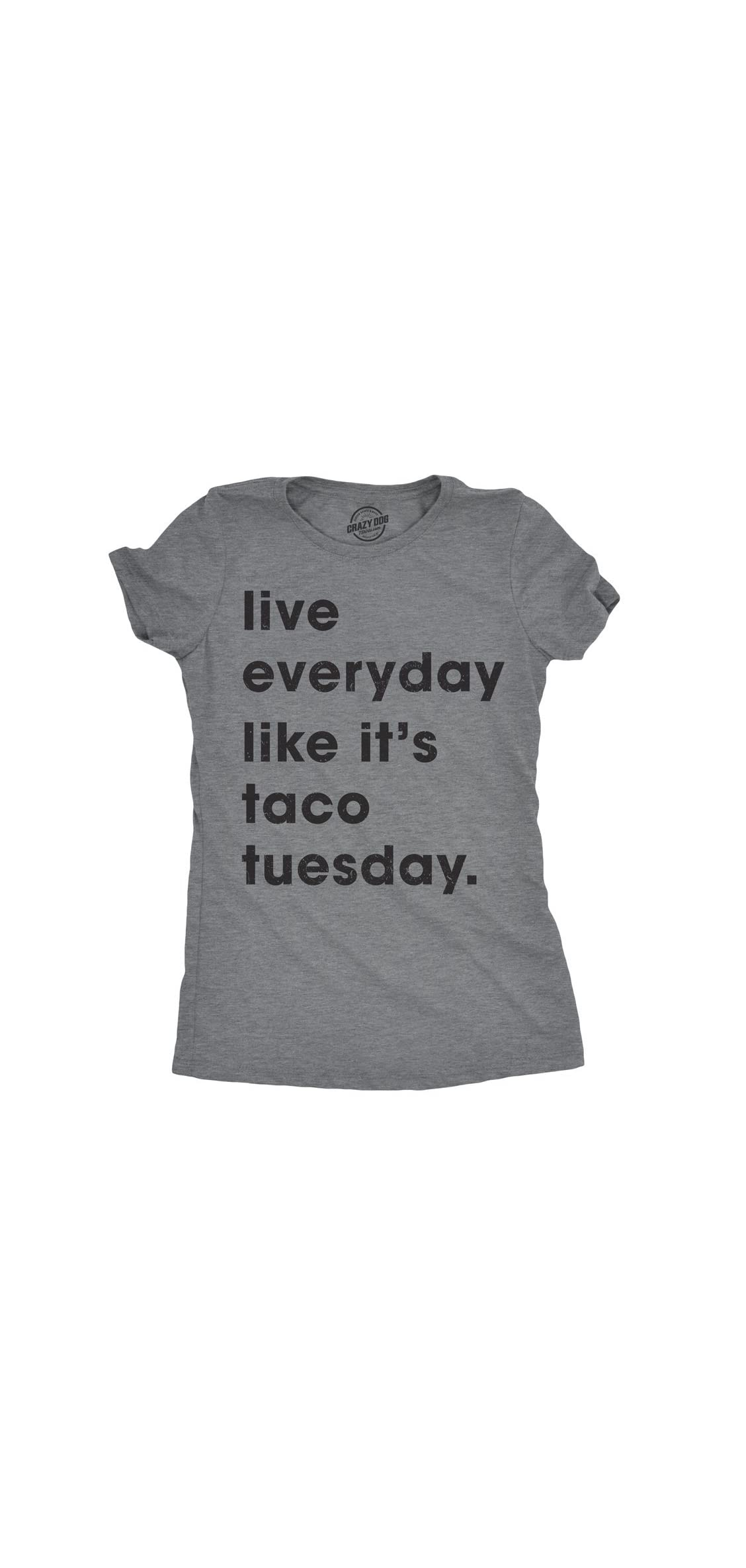 Womens Live Everyday Like It's Taco Tuesday Tshirt Funny Cinco