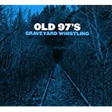 The Old 97's - 'Graveyard Whistling'