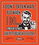 Smack Apparel Cincinnati Bengals Fans. I Prefer to Hate The Pittsburgh Steelers 12'' X 14'' Orange Metal Man Cave Sign