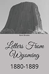 Letters From Wyoming: 1880-1889 (Heading West) Paperback