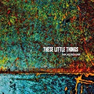 These Little Things [Explicit]
