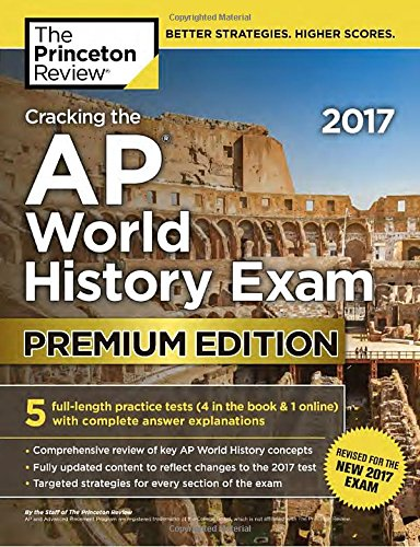 Cracking the AP World History Exam 2017, Premium Edition (College Test Preparation) cover