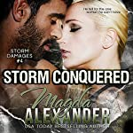 Storm Conquered: Storm Damages, Book 4 | Magda Alexander