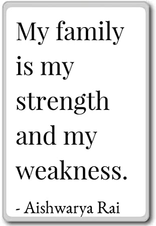 Amazoncom My Family Is My Strength And My Weakness Aishwarya