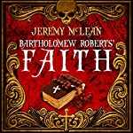 Bartholomew Roberts' Faith: The Pirate Priest, Book 1 | Jeremy McLean