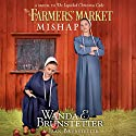 The Farmers' Market Mishap: A Sequel to the Lopsided Christmas Cake Audiobook by Wanda E. Brunstetter, Jean Brunstetter Narrated by Rebecca Gallagher