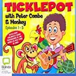 Ticklepot Episodes 1-5 | Peter Combe