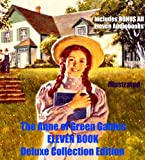 ANNE OF GREEN GABLES DELUXE 13 BOOK COLLECTION [Illustrated] Anne of Green Gables, Anne of Avonlea, Kilmeny of The Orchard, Anne of the Island, Anne's House of Dreams, And 8 More!: Plus 13 Audiobooks