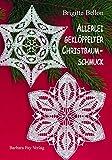 Allerlei geklöppelter Christbaumschmuck: Christmas Tree Decorations in Bobbin Lace