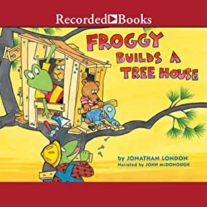 Froggy Builds a Treehouse Audiobook