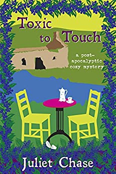 Toxic to Touch: A Post-Apocalyptic Cozy Mystery by [Chase, Juliet]