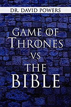 Game of Thrones vs. the Bible (Pop Culture and the Bible Book 1) by [Powers, Dr. David, Miray, Hector]