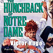 The Hunchback of Notre Dame Audiobook by Victor Hugo Narrated by Julie Christie