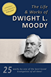 The Works of D. L. Moody, 25-in-1 [Illustrated], Overcoming Life, Secret Power, Men of the Bible, Way to God, Heaven…