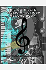 The Complete Music Practice Record Book: A Six-Month Log and Journal for Dedicated Students Paperback