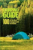 img - for Arizona Highways Camping Guide: 100 of Arizona's Best Campgrounds book / textbook / text book