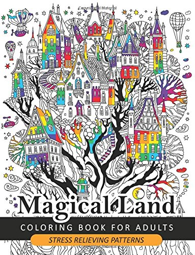 Magical Land Coloring Book for Adult: The wonderful desings of Mystical Land and Animal (Dragon, House, Tree, Castle)