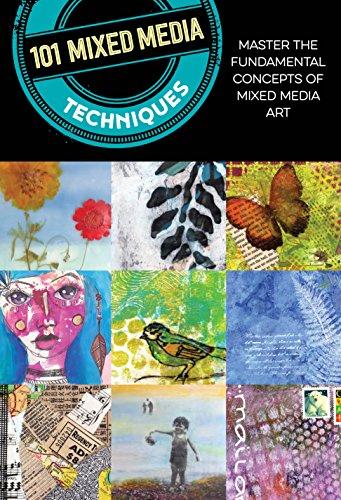 101 Mixed Media Techniques: Master the fundamental concepts of mixed media - Art Media Mixed