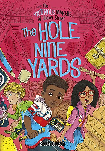 The Hole Nine Yards (The Mysterious Makers of Shaker Street) (7 Hole Shaker)