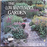The Low-Maintenance Garden, Graham Rose, 0140468072