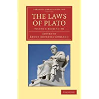 The Laws of Plato: Edited with an Introduction, Notes Etc.: Volume 2