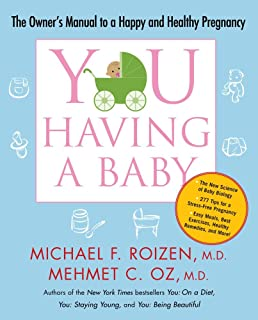 YOU: Having a Baby: The Owners Manual to a Happy and Healthy Pregnancy