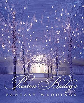 Preston Bailey's Fantasy Weddings