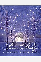 Preston Bailey's Fantasy Weddings Hardcover