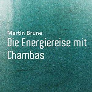 Die Energiereise mit Chambas Hörbuch