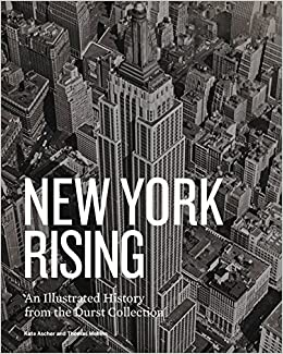 new york rising an illustrated history from the durst collection