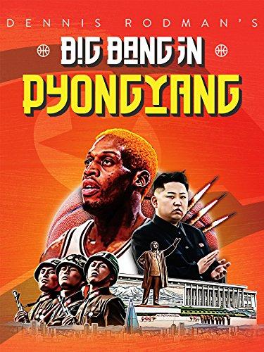 Dennis Rodman's Big Bang in Pyongyang (Baker Dennis)