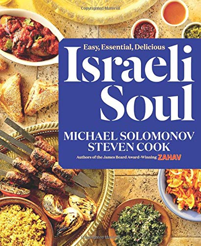 Israeli Soul: Easy, Essential, Delicious (Israel Food)