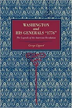 """Washington and His Generals, """"1776"""": The Legends of the American Revolution"""